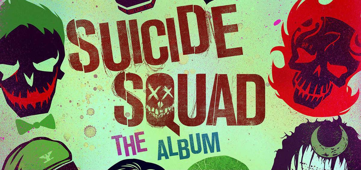 Aκούσαμε και σας προτείνουμε: Suicide Squad – The Album
