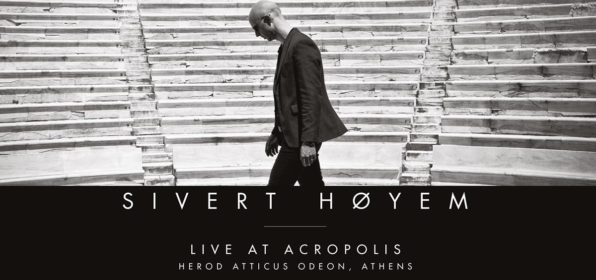 "Sivert Hoyem ""Live at Acropolis"": Νέο live album και DVD – Κυκλοφορεί στις 9 Ιουνίου"