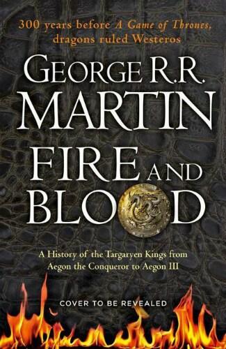 """Fire and Blood"": η προπαραγγελία για το prequel του ""Game of Thrones"" ξεκίνησε!"